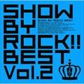 SHOW BY ROCK!!BEST Vol.2 (2���� �ǥ�����1)
