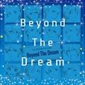 【CDシングル】 THE IDOLM@STER SideM「Beyond The Dream」