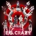 E.G. CRAZY (2枚組 ディスク1)