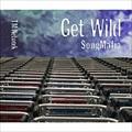 GET WILD SONG MAFIA (3枚組 ディスク1)