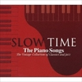 SLOW TIME-The Piano Songs(2枚組ディスク2)