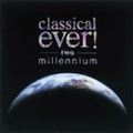 CLASSICAL EVER! TWO - MILLENNIUM (2枚組 Disc1)