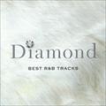 Diamond - ベスト・R&B・トラックス(2枚組 ディスク2)