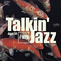 TALKIN' JAZZ JAPAN EDIT