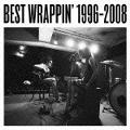 BEST WRAPPIN' 1996-2008 (2枚組 ディスク1) -ヤルキ盤-