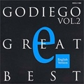 GODIEGO GREAT BEST 2〜English Version