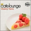 cafe lounge Dolce Cherry Tart