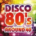 ディスコ 80'S プレゼンツ・アラウンド40