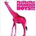 Ma! Ma! Ma! MANNISH BOYS!!!