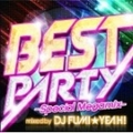BEST PARTY-Special Megamix- mixed by DJ FUMI★YEAH!