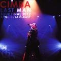 CIMBA LAST MAN TOUR FINAL 2012 AT SHIBUYA O-EAST (2枚組 ディスク1)