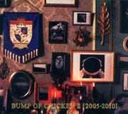 BUMP OF CHICKEN II<2005-2010>