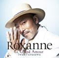 ロクサーヌ Le Grand Amour [インストゥルメンタル]