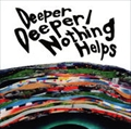 【CDシングル】Deeper Deeper/Nothing Helps