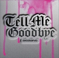 【CDシングル】Tell Me Goodbye