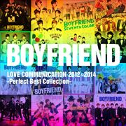BOYFRIEND LOVE COMMUNICATION 2012~2014-Perfect Best Collection- (2枚組 ディスク1)