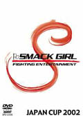 SMACK GIRL JAPAN CUP 2002