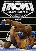 INOKI BOM-BA-YE 2002
