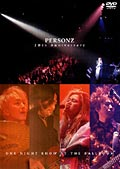 PERSONZ 20th Anniversary 〜ONE NIGHT SHOW AT THE BALLROOM