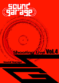 Sound Garage Shooting Live Vol.4