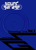 Sound Garage Shooting Live Vol.3