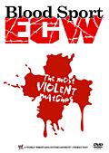 ECW ブラッド・スポーツ Disc.1