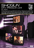 SHOGUN/SHOGUN MTV PREMIUM Live in duo