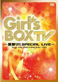 Girl's BOX TV 〜夏祭り!! SPECIAL LIVE〜