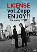 LICENSE vol.Zepp ENJOY!! 〜the energy 2010〜