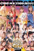 STARDOM × STARDOM 2012 Disc.1