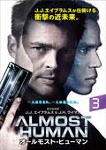 ALMOST HUMAN/オールモスト・ヒューマン Vol.3