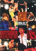 ジ・アウトサイダー 2014 vol.5 ベストバウト