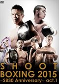 SHOOT BOXING 2015〜SB30 Anniversary〜act.1