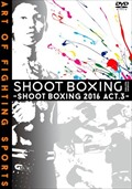 SHOOT BOXING 2016 act.3