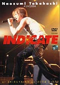 高橋直純/Naozumi Takahashi A'LIVE2004「INDICATE」at SHIBUYA-AX on 2004.6.27